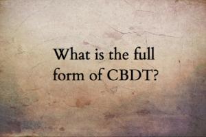 CBDT full form