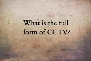 CCTV full form