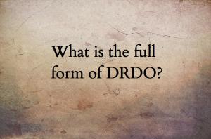DRDO full form, DRDO