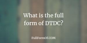 the full form of dtdc